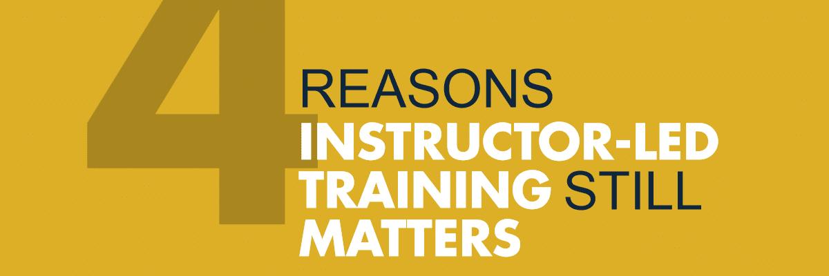 4 Reasons Instructor-Led Training Still Matters -- Allen Communication